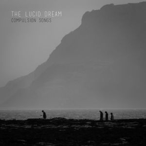 The Lucid Dream - Compulsion Songs_cover