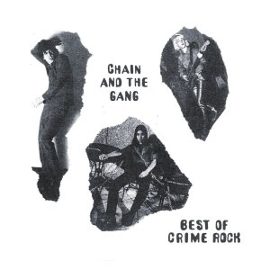 Chain and the Gang - Best of Crime Rock_cover