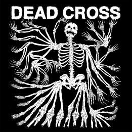 Dead Cross - Dead Cross (Ipecac)