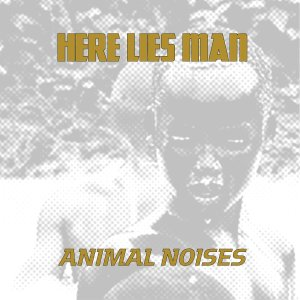 Here Lies Man - Animal Noises_cover