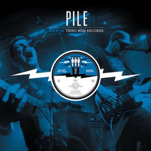 Pile - Live at Third Man Records_cover