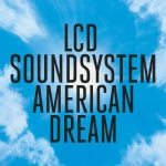 LCD Soundsystem – American Dream_cover