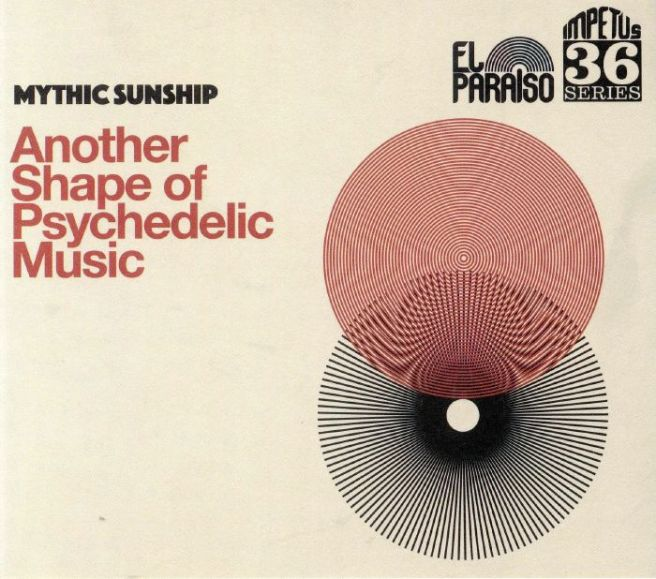Mythic-Sunship-Another-Shape-of-Psychedelic-Music_cover