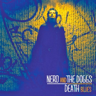 nero-and-the-doggs_death-blues_cover