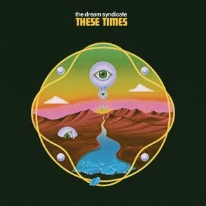 The Dream Syndicate - These Times_cover