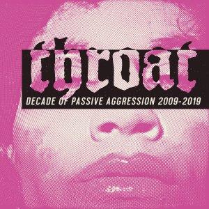 Throat - Decade of Passive Aggression_cover